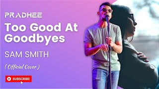 SAM SMITH - Too Good At Goodbyes (Cover by Pradhee )