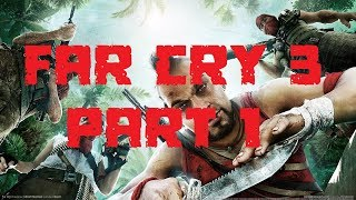 ENTITLED WHITE KIDS IN SOUTH AMERICA | FAR CRY 3: PART 1 (PC) [ULTRA SETTINGS NO COMMENTARY]