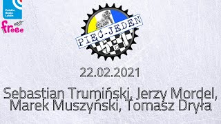 Pięć Jeden 22.02.2021 - Sebastian Trumiński, Jerzy Mordel, Marek Muszyński, Tomasz Dryła