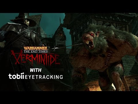 Warhammer: End Times – Vermintide now with Tobii Eye Tracking