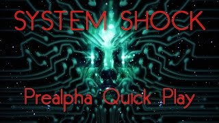 System Shock Remake Pre Alpha Demo Quick Play