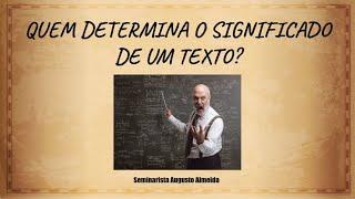 Quem determina o significado de um texto?