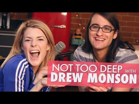 NOT TOO DEEP w/ DREW MONSON // Grace Helbig