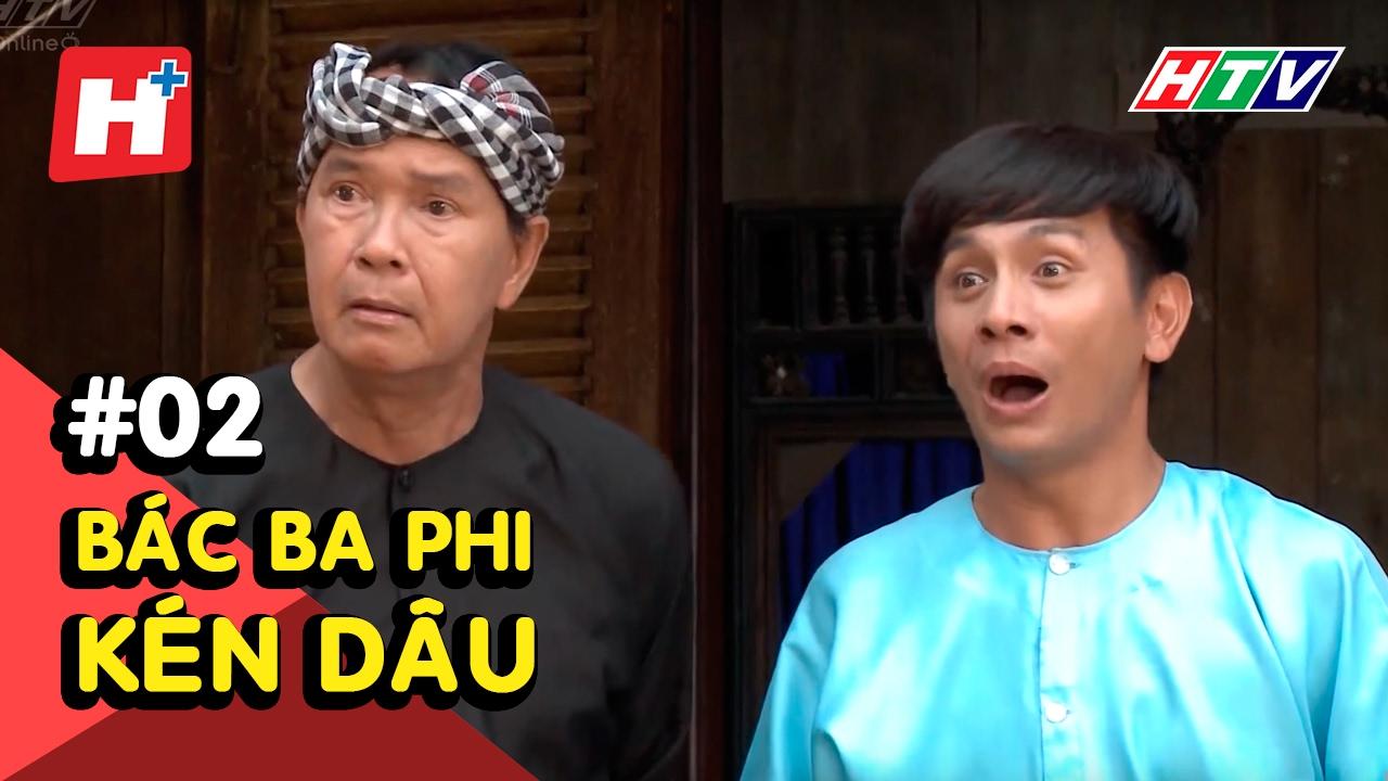 Bác Ba Phi kén dâu - Tập 02 | Phim Tình Cảm Việt Nam Hay Nhất 2017