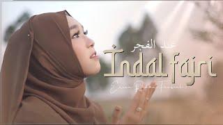 Indal fajri (عند الفجر) - Erina Rahma Fauziah (Official Video)