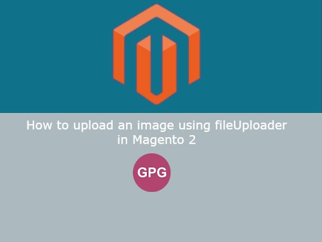 How to upload an image using fileUploader in Magento 2