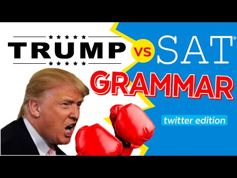 Trump vs SAT Grammar (and ACT Grammar!!).  Learn from Donald's Tweets!