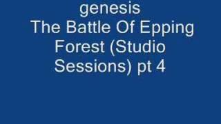 genesis- The Battle Of Epping Forest (Studio Sessions) pt4