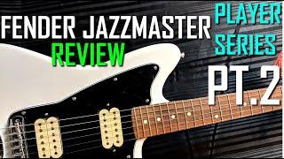 FENDER PLAYER SERIES JAZZMASTER | PT. 2 REVIEW | MORE TALK, LESS ROCK! | SJSS