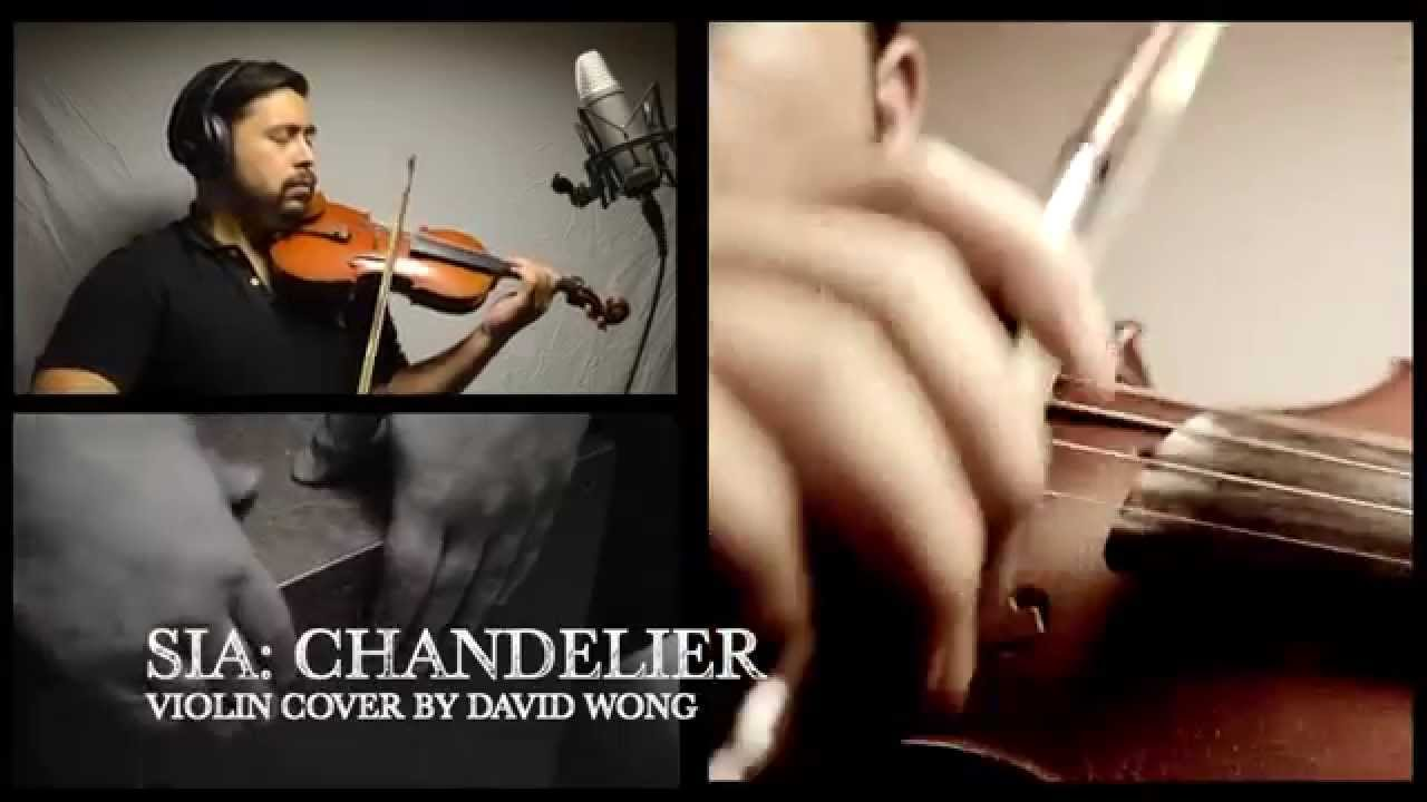Sia - Chandelier - Violin Cover by David Wong - YouTube