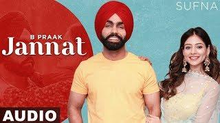 Jannat (Full Audio) | Sufna | B Praak | Jaani | Ammy Virk | Tania | Latest Punjabi Songs 2020