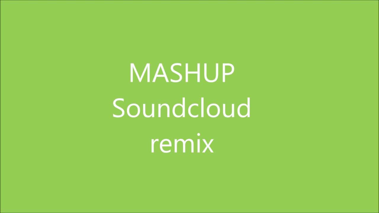 Soundcloud remix MEGAMIX