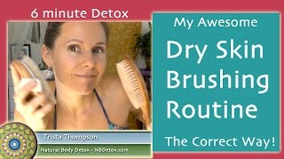 Dry Skin Brushing the Correct Way - 6 min Routine for Face & Body(Learn the correct technique for dry skin brushing that uses the natural flow of the lymphatic system. I'll show you a few diagrams to explain why we brush this ..., 2016-02-10T23:14:40.000Z)