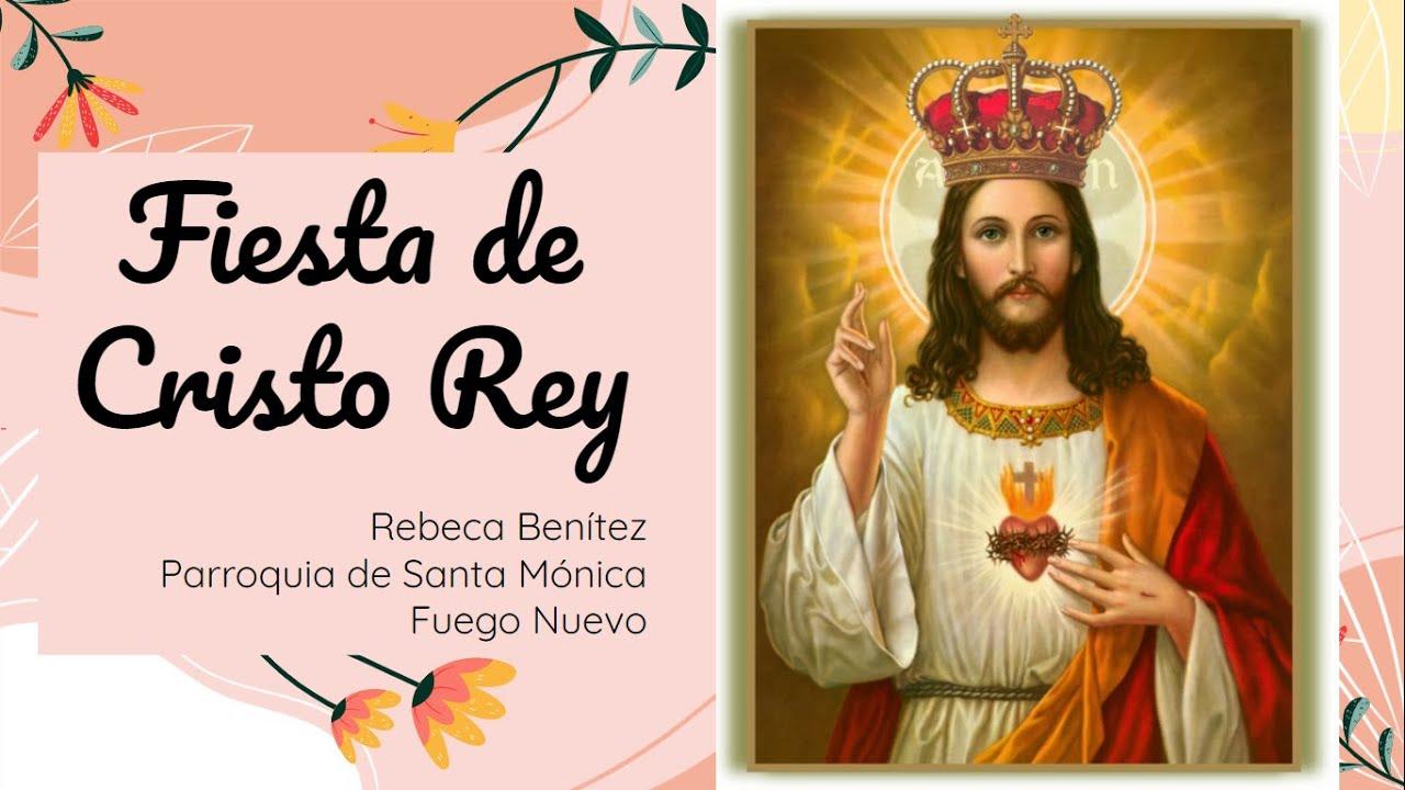 Origen De La Fiesta De Cristo Rey Youtube