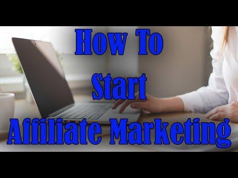 How To Start Affiliate Marketing – Beginners Start Here