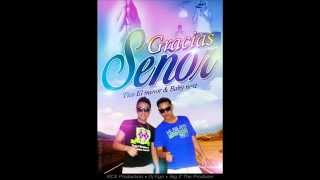 Gracias Señor-Tico el Menor y Baby Next (Kcs Production, Big Z the Producer) Dj Ego (Mayo 2015)