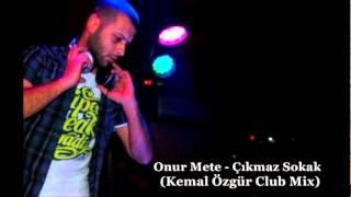 Kemal Özgür feat. Onur Mete - Çıkmaz Sokak (Club Mix) 2012
