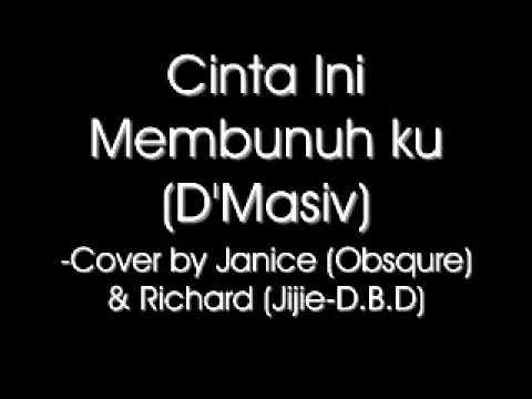 Cinta Ini Membunuh ku (D'Masiv) - Cover by Janice (Obsqure) & Richard (Jijie - D.B.D)