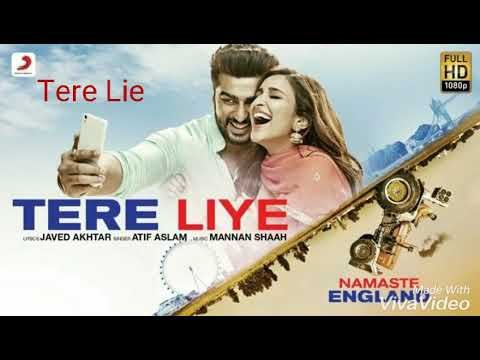 Tere Liye Full Audio Song- Namaste England   Arjun Kapoor   Parineeti Chopra   Atif Aslam   Akanksha