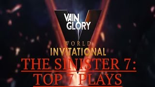 Vainglory World Invitationals: The Sinister 7 - TOP 7 PLAYS OF THE TOURNAMENT [1080p HD HIGHLIGHTS]