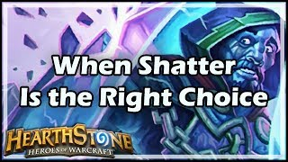 [Hearthstone] When Shatter Is the Right Choice