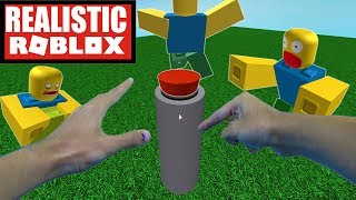 Realistic Roblox - DO NOT PRESS THE BIG RED BUTTON IN ROBLOX