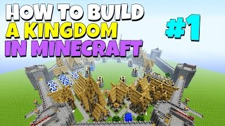 How to build a Kingdom in Minecraft - Part 1