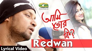 Ami Tor Ki By Redwan Mp3 Song Download