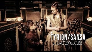 GoT Tyrion Sansa Wonderwall
