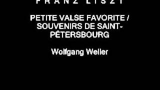 Liszt, Petite Valse favorite - Souvenirs de Saint-Pétersbourg, Wolfgang Weller 2011.