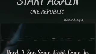 One republic   start again whatsapp ...