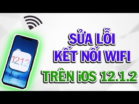 Hướng dẫn sửa lỗi kết nối Wifi trên iOS 12.1.2