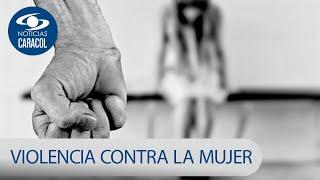 Penosas cifras de violencia contra la mujer: 90% de los agresores son absueltos | Noticias Caracol