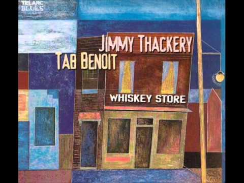 Jimmy Thackery & Tab Benoit - Whiskey Store