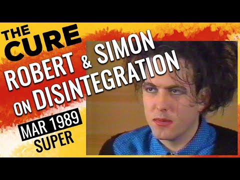 THE CURE - Interview w/ Simon & Robert about Disintegration - Super 1989