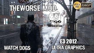 "Watch Dogs Mod Ultra Graphics E3 2012 ""Mod TheWorse"" - Tested GTX 780ti"