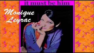 MONIQUE LEYRAC - It must be him