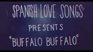 "Spanish Love Songs - ""Buffalo Buffalo"" (Official Video)"