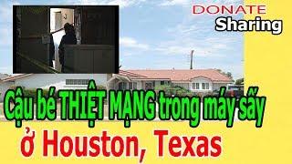 C.ậ.u b.é TH.I.Ệ.T M.Ạ.NG tr.o.ng m.á.y s.ấ.y ở Houston, Texas - Donate Sharing
