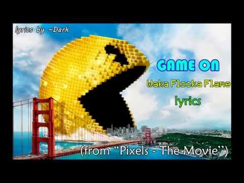 Waka Flocka Flame - Game On (From ''Pixels - The Movie'') [Lyrics]