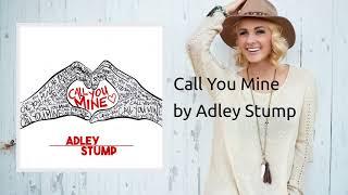 Call You Mine - Adley Stump