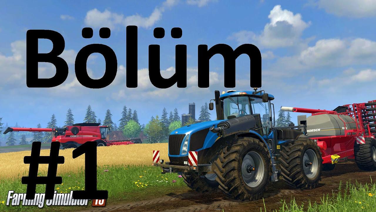 Farming Simulator 2015 - Bölüm 1 -Başlangıç ve Hızlı Tanıtım