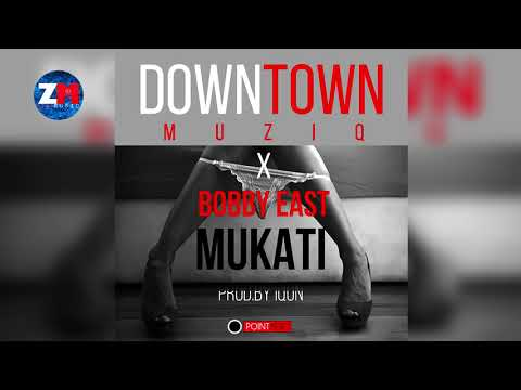 Downtown MuziQ Ft Bobby East - Mukati (Official Audio) |ZedMusic| Zambian Music 2018