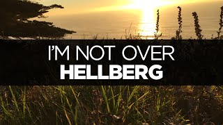 Watch Hellberg Im Not Over video