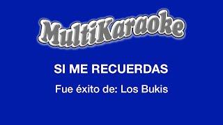 Si Me Recuerdas - Multikaraoke