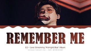 Download B.I - 'Remember Me' Lyrics Color Coded (Han/Rom/Eng)