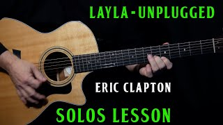 how to play ''Layla'' Unplugged on guitar by Eric Clapton | SOLOS lesson