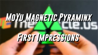 moyu magnetic pyraminx unboxing first impressions