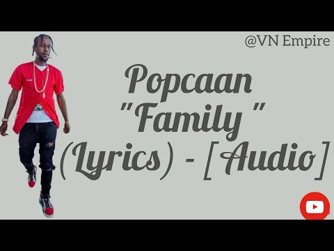 Popcaan - Family - (Lyrics) - [Audio] - Nov 2017