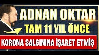 ADNAN OKTAR TAM 11 YIL ÖNCE KORONA SALGININA İŞARET ETMİŞ